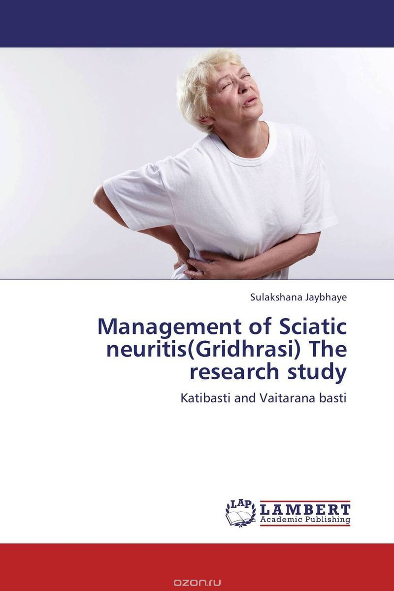 Management of Sciatic neuritis(Gridhrasi) The research study